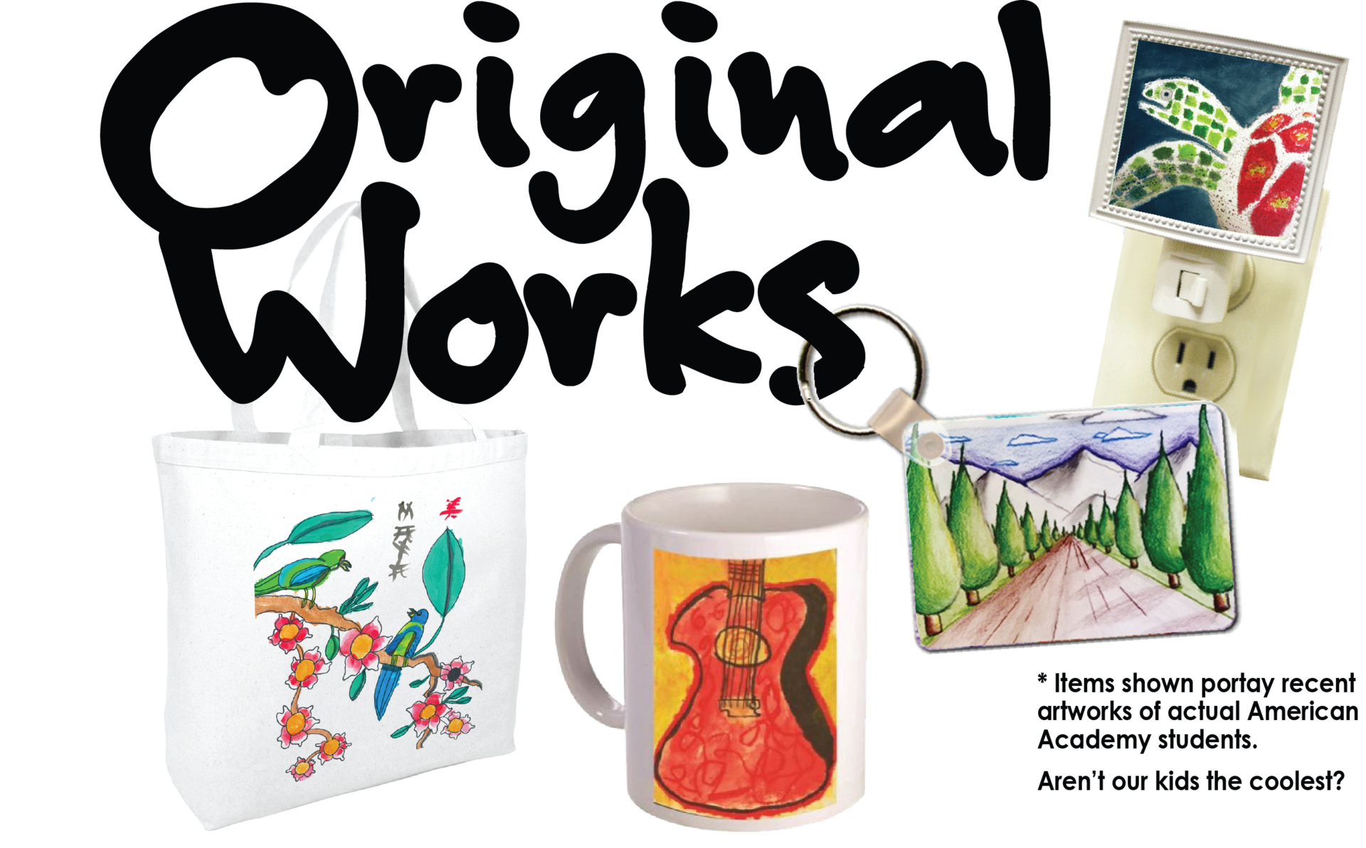 An Original Works art fundraiser graphic displaying various products like coffee mugs, sketchbooks, and tote bags, all adorned with prints of student artworks