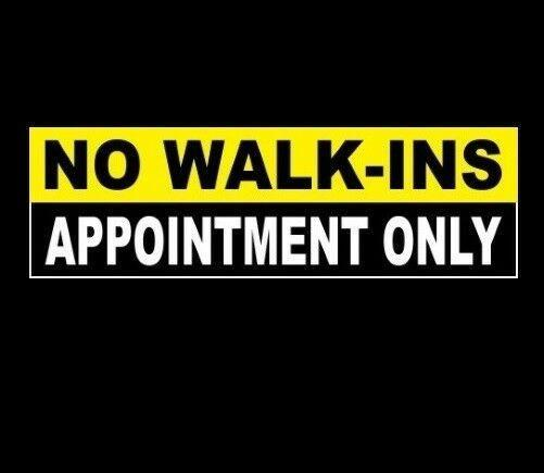 No Walk-Ins - Appointment Only