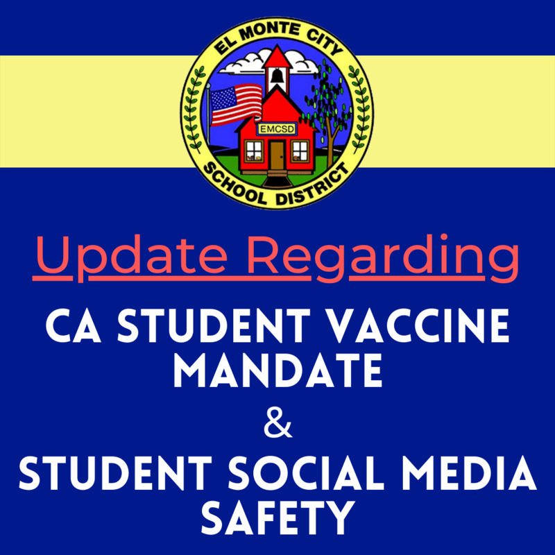El Monte City School District graphic that reads: Update regarding CA Student Vaccine Mandate and Student Social Media Safety