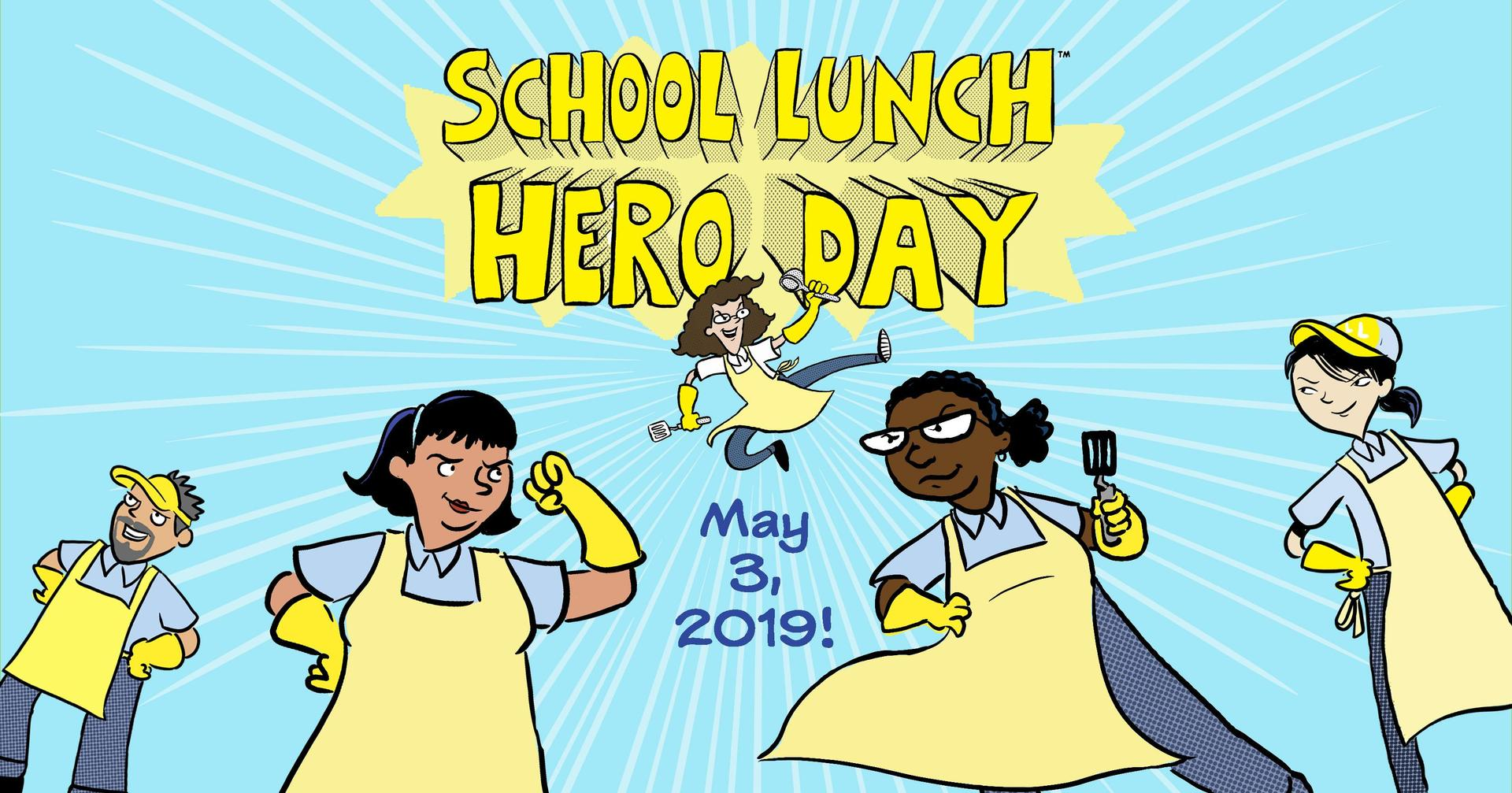 School Lunch Hero Day, May 3rd.