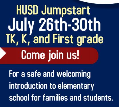 HUSD JUMPSTART July 26th - 30th TK, K, and First Grade
