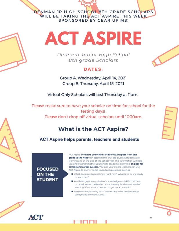 Denman Junior High School 8th Grade Scholars ACT ASPIRE  dates 2021