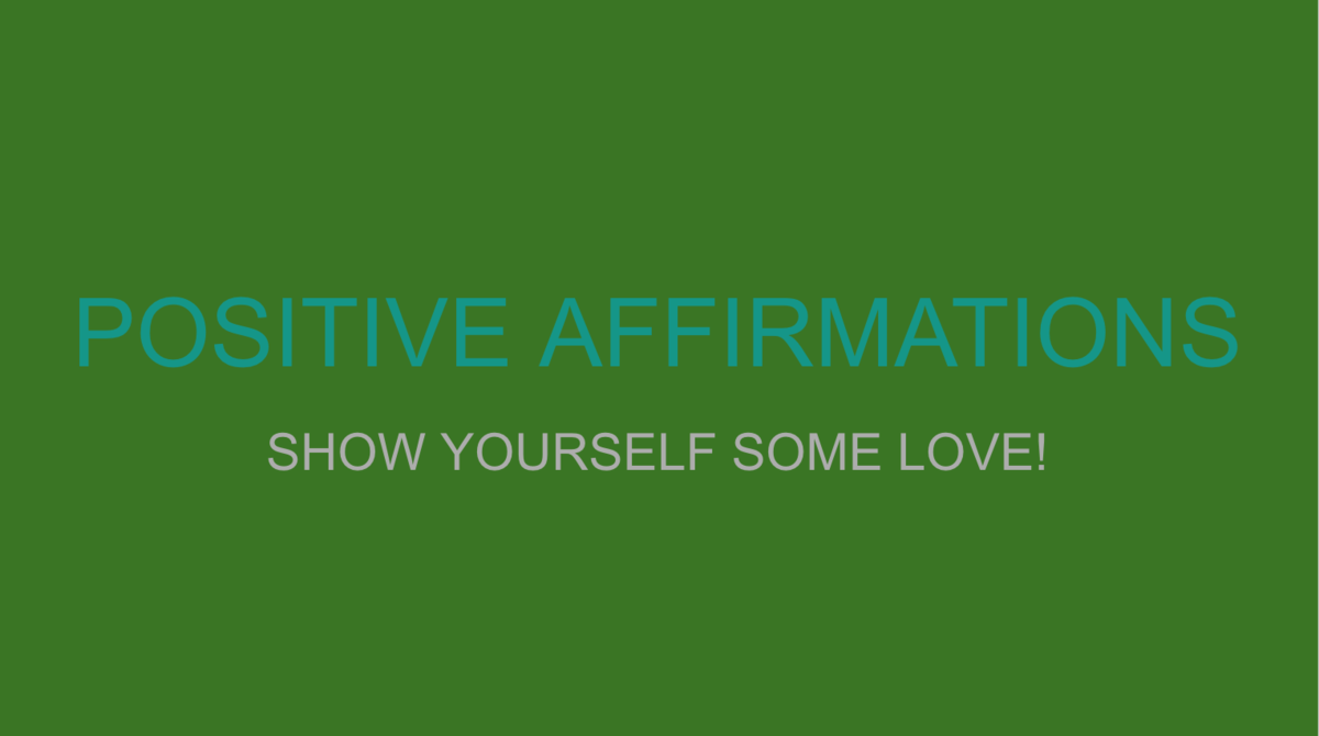 Green background with text:  Positive Affirmations - Show yourself some love!