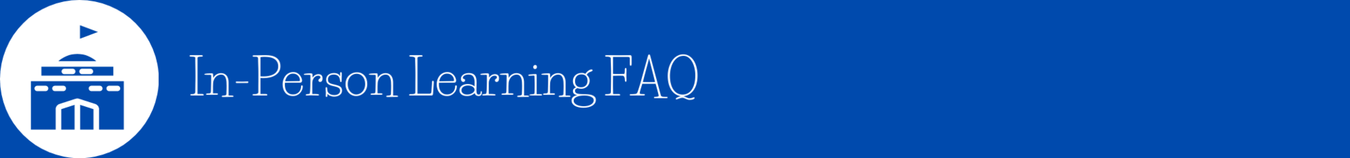in person learning faq heading