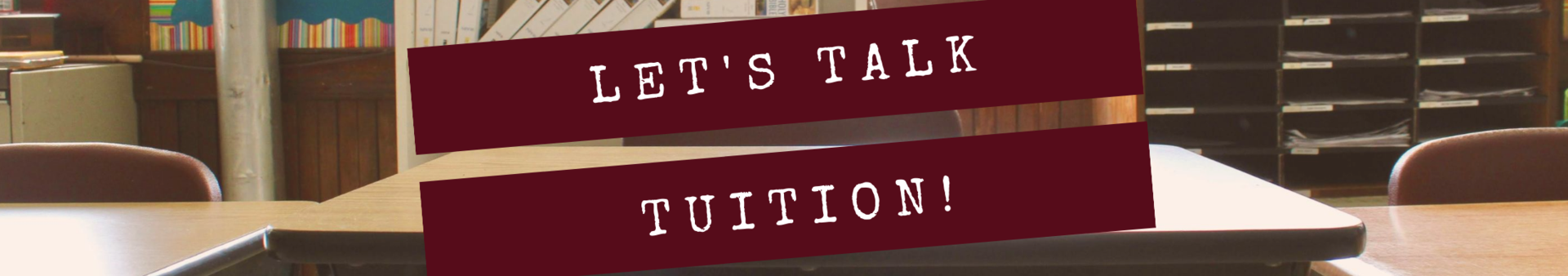 Let's talk tuition!