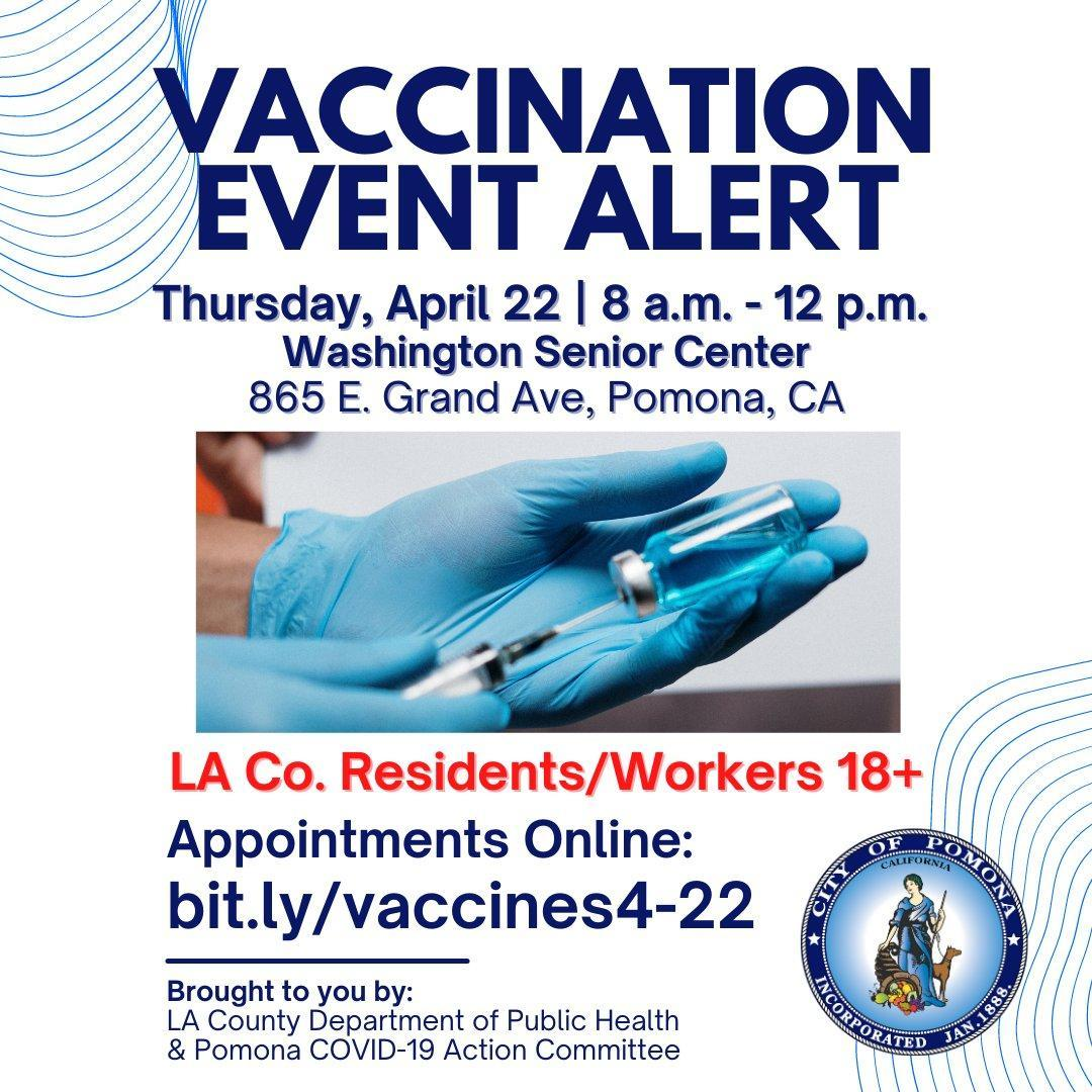 4/22 Vaccination Event at Washington Senior Center. Visit http://bit.ly/vaccines4-22 for appointments and details. #pomona #VaccinesSaveLives
