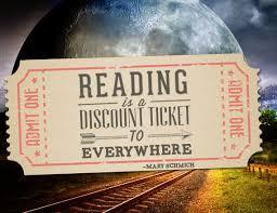 Reading is a discount ticket to everywhere!