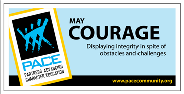 PACE Character Trait for May is COURAGE! Thumbnail Image