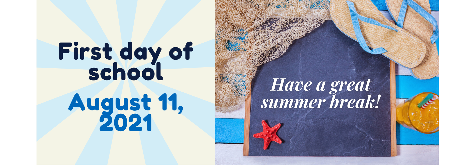 first day of school august 11. have a great summer break