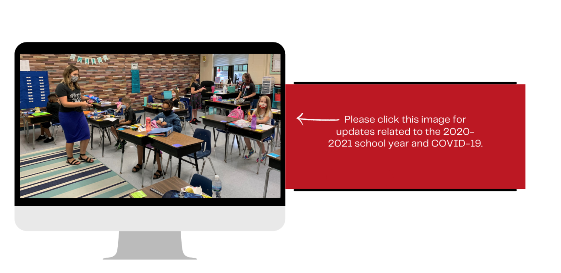 This is a graphic directing visitors to click the image to be taken to the 2020-21 school year and COVID-19 information page.