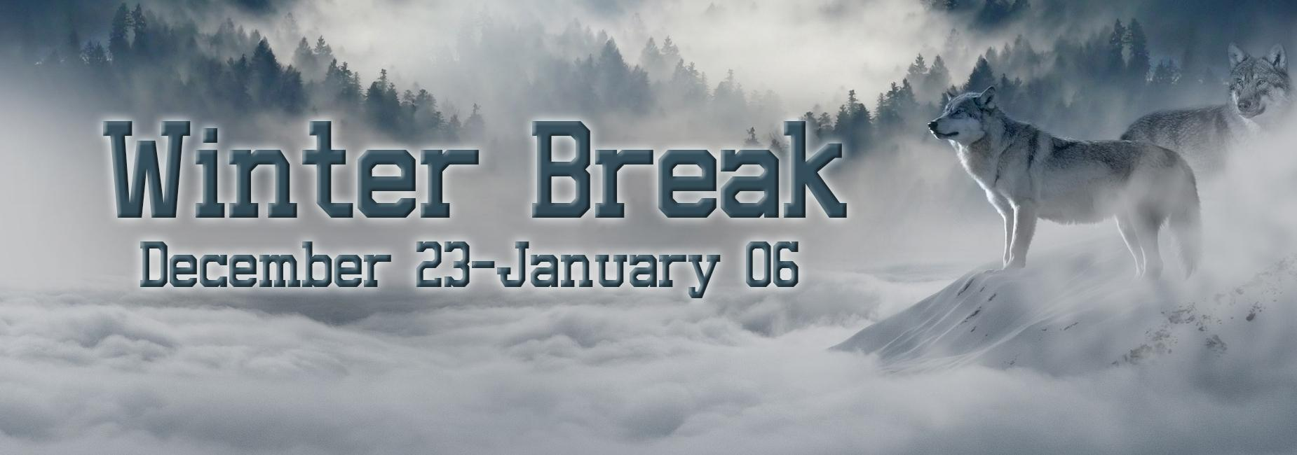 Winter Break December 23-January 06