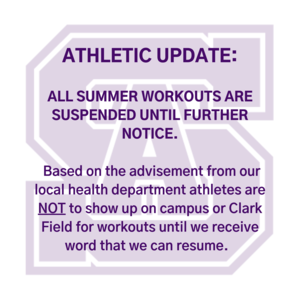 Athletic Update_ All summer workouts are suspended at this time until further notice based on the advisement from our local health department. Athletes are not to show up on campus or Clark Field for workouts until w (1) (1).png