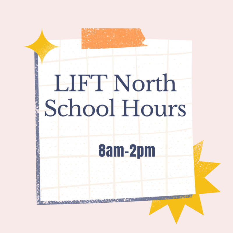 LIFT North School Hours Featured Photo