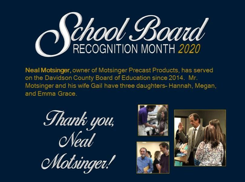 Neal Motsinger, owner of Motsinger Precast Products, has served on the Davidson County Board of Education since 2014.  Mr. Motsinger and his wife Gail have three daughters– Hannah, Megan, and Emma Grace.