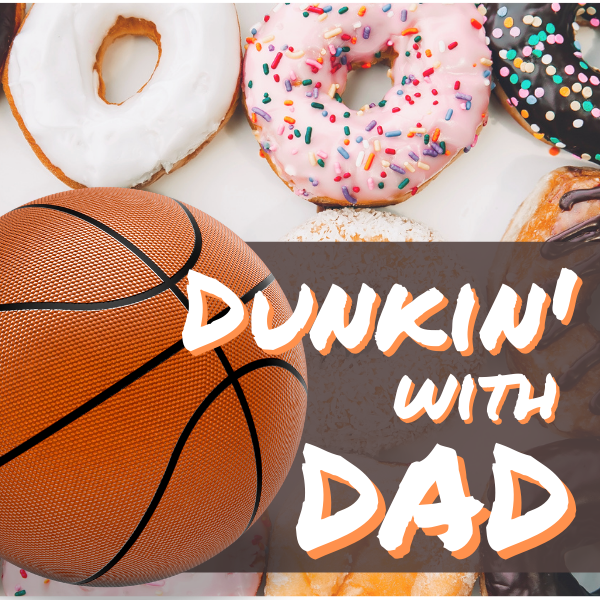Dunkin with Dad