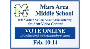 "Mars Area Middle School 2020 ""What's So Cool About Manufacturing""  Student Video Contest Online Voting"