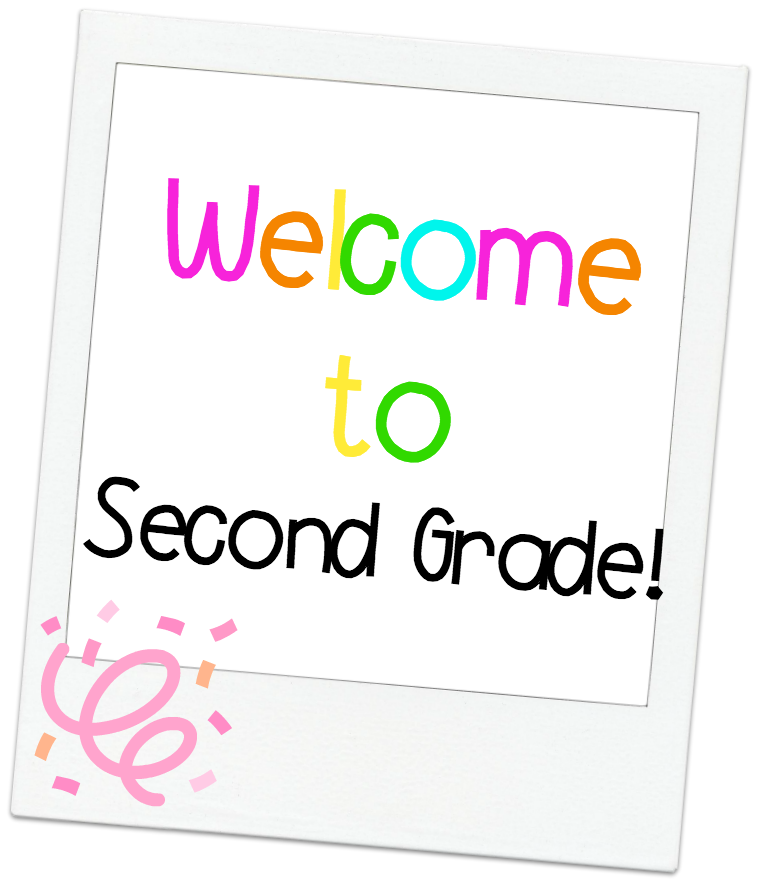 Welcome Second Grade!