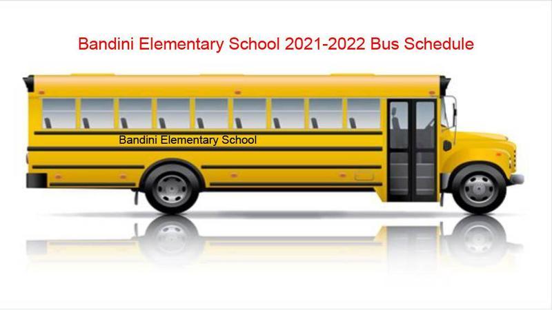 Bandini Elementary 2021-2022 Bus Schedule