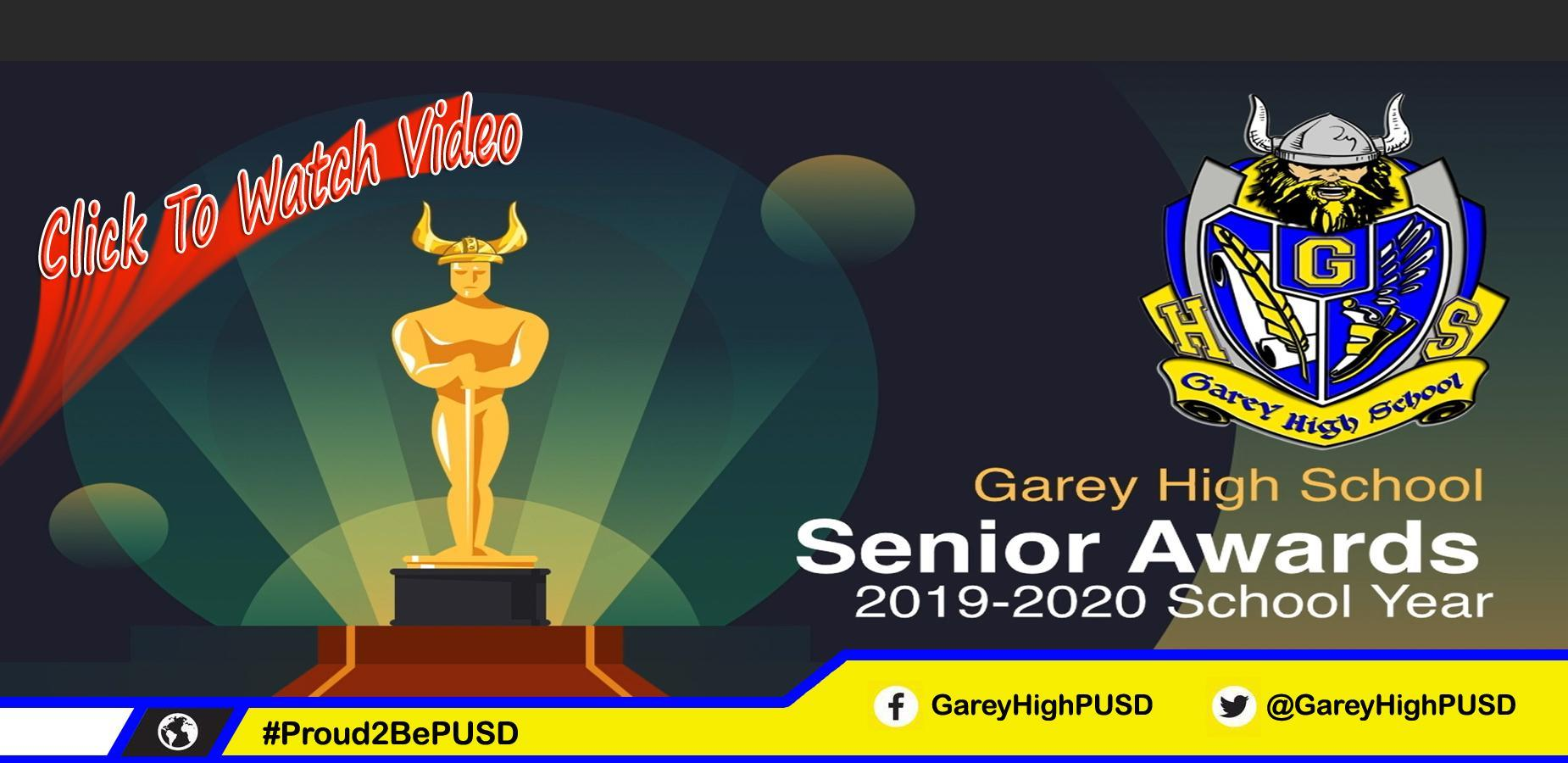 Graphic text, click to watch video Garey High school senior awards for the 2020 school year #proud2bepusd @gareyhighPUSD