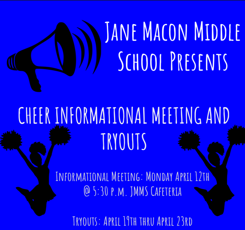 JMMS Cheer Informational Meeting Monday, April 12 @ 5:30 pm Cheer Tryouts April 19-23