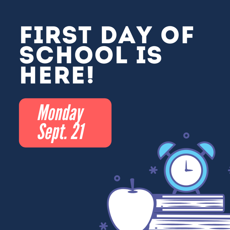 First Day of School Sept. 21