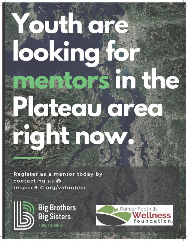 Youth are looking for mentors in the Plateau area right now. Register as a mentor today by contacting us @ inspireBIG.org/volunteer Rainier Foothills Wellness foundation Big Brothers Big Sisters PUGET SOUND
