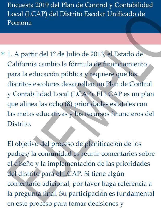 Por favor responda a la encuesta LCAP para el Distrito Escolar Unificado de Pomona. Apreciamos su opinión. Gracias