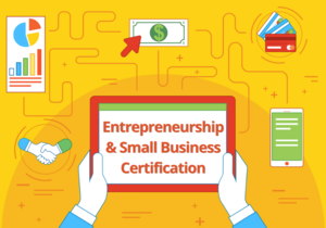 entrepreneurship and small business certification