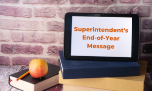 Superintendent's End-of-Year Message.png