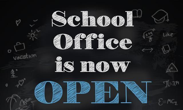 School Office is now OPEN!