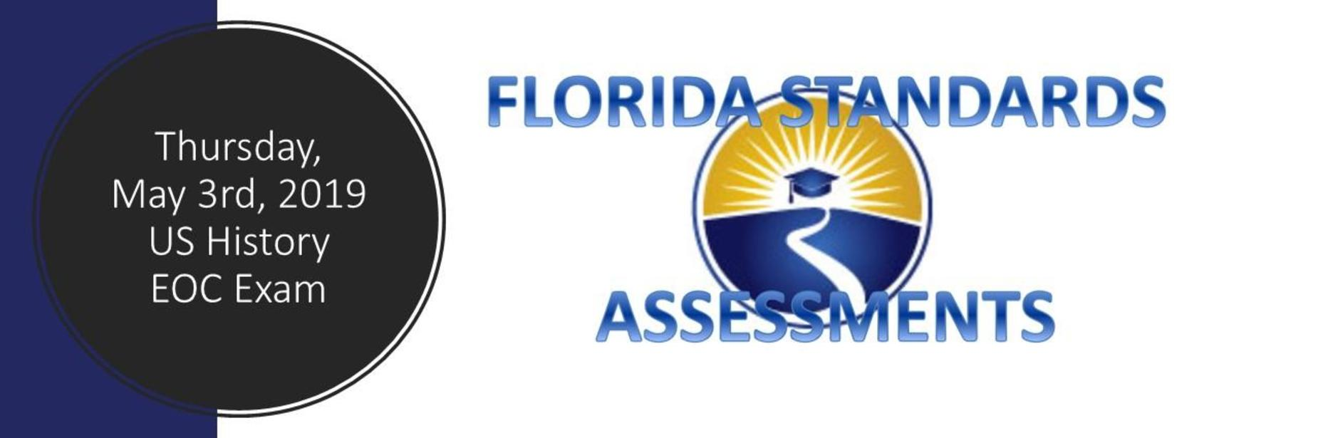 Florida Standards Assessments Thursday, May 3rd, 2019 US History EOC Exam