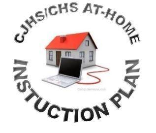 CJHS/CHS AT HOME INSTRUCTION PLAN