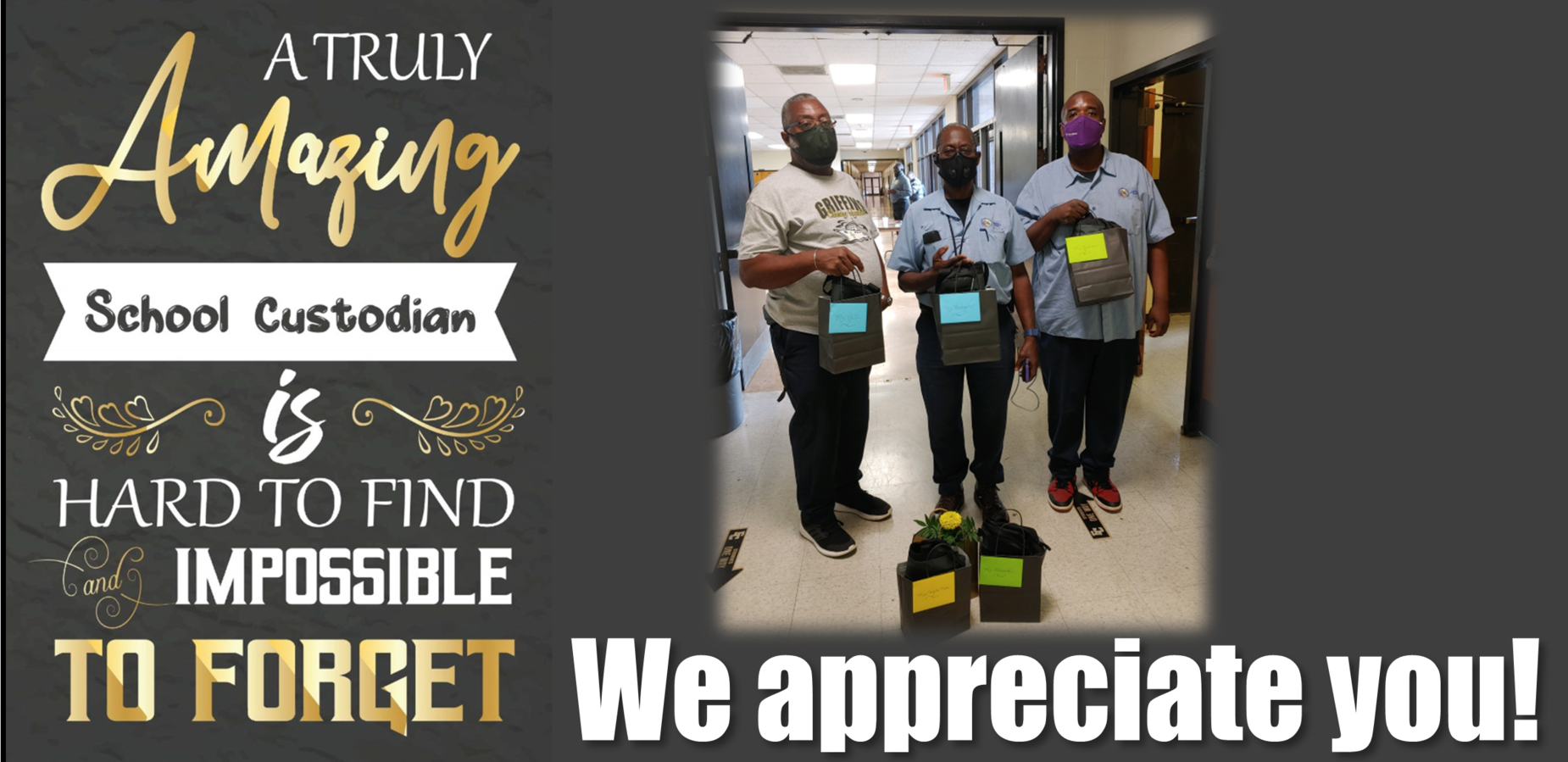We appreciate you. A truly amazing school custodian is hard to find and impossible to forget.