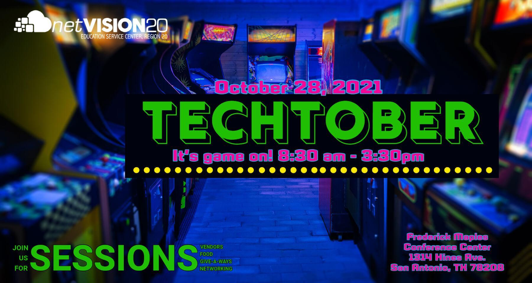 October 28, 2021, Techtober It's game on! 8:30 am - 3:30 pmJoin us of Sessions, Vendors, Networking