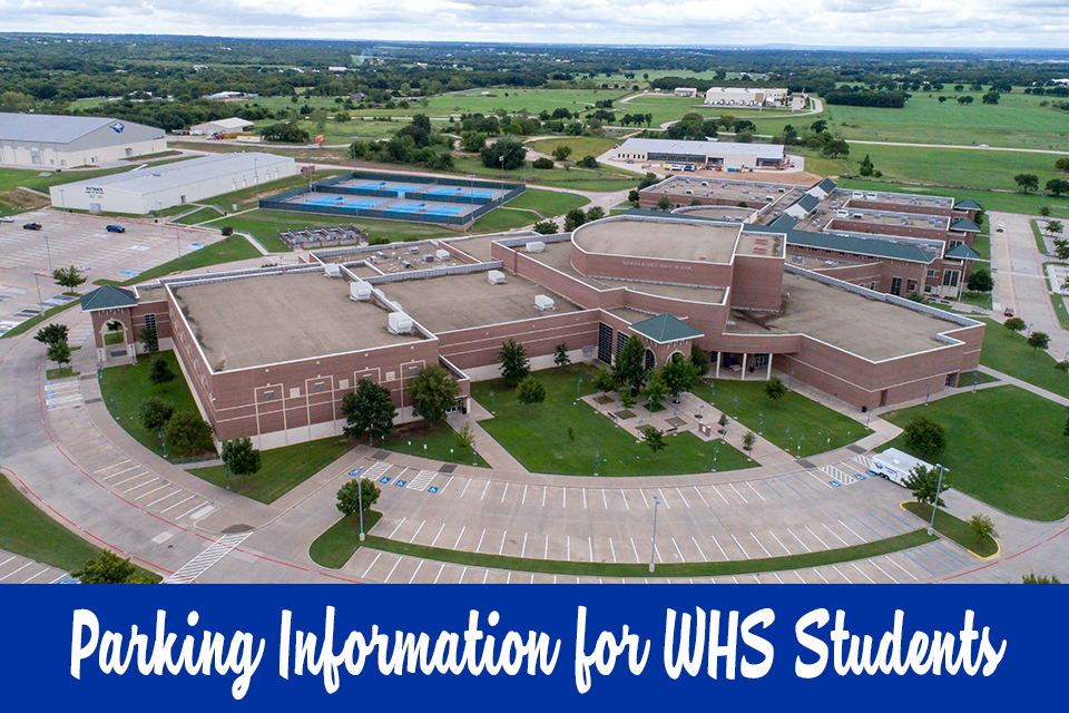 Aerial view of Weatherford High School with text that says Parking Information for WHS Students