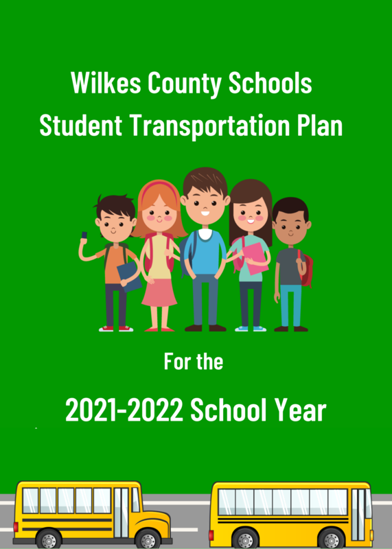 Wilkes County Schools Student Transportation Plan for the 2021-2022 School Year