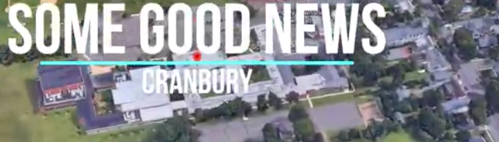 Words Some Good News - Cranbury with an arial map of Cranbury in background.