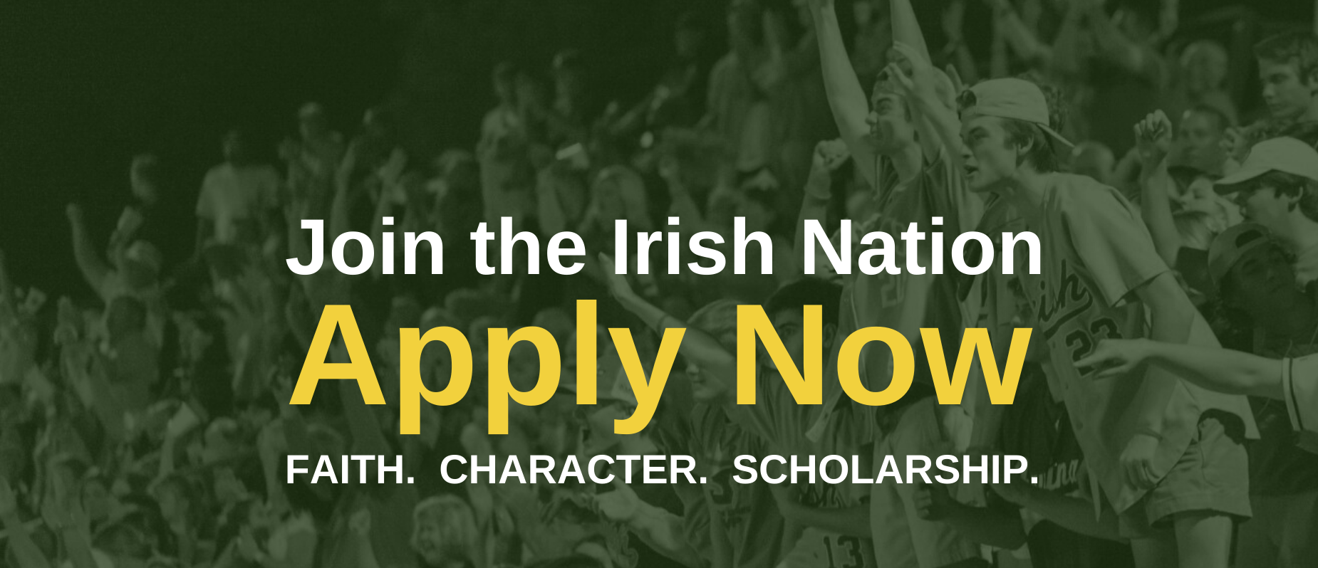 Join the Irish Nation.  Apply Now.