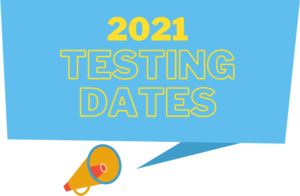 2021 Testing Dates and Times