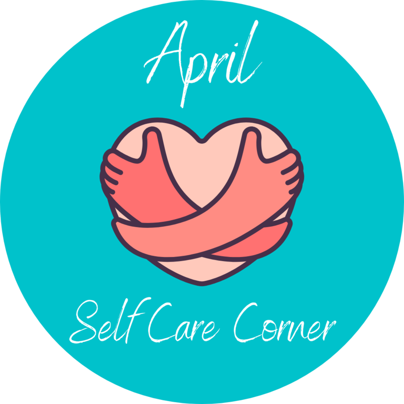 April Self Care Corner