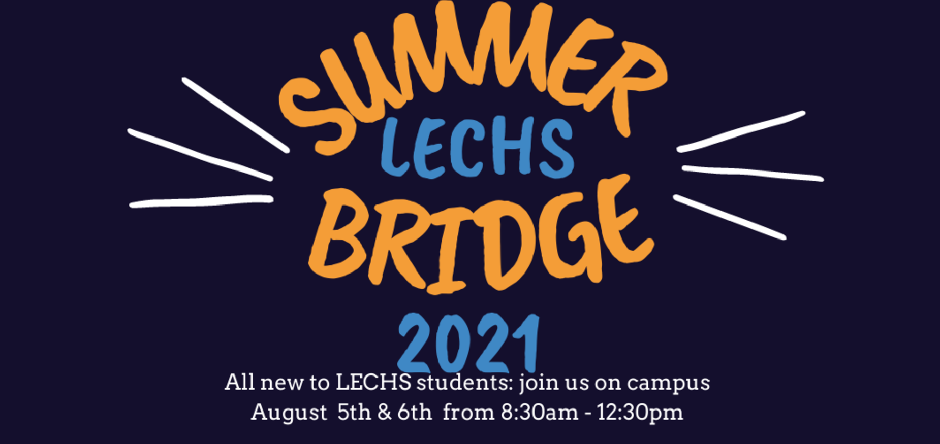 LECHS summer bridge program for all new students will be held from 8:30-12:30 August 5& 6 on campus