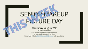Senior Pic Makeup Day Thurs Aug 22 $25 sitting fee for full session or yearbook pose only for free