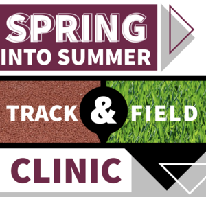 Spring into Summer Track & Field Clinic Graphic