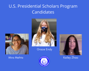 Graphic with photos of WHS seniors Grace Endy, Mira Mehta and Kailey Zhao as candidates for the U.S. Presidential Scholars Program,