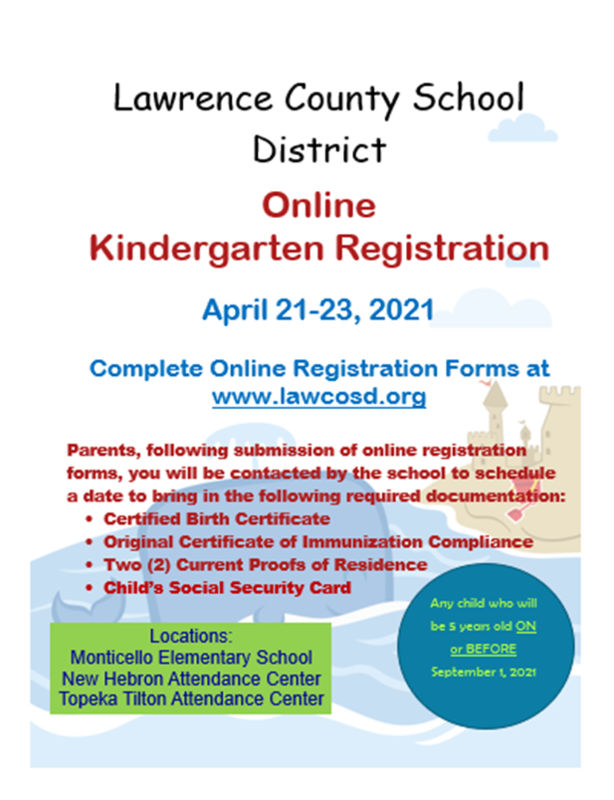 Online Kindergarten Registration for Lawrence County School District will be April 21-23, 2021. Forms can be found on the LCSD website, www.lawcosd.org.
