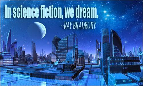 In science fiction, we dream
