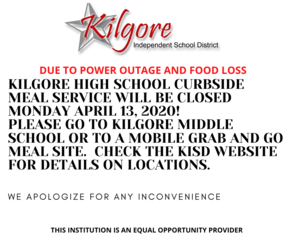 KILGORE HIGH SCHOOL CURBSIDE MEAL SERVICE WILL BE CLOSED MONDAY APRIL 13, 2020! PLEASE GO TO KILGORE MIDDLE SCHOOL OR TO A MOBILE GRAB AND GO MEAL SITE..png