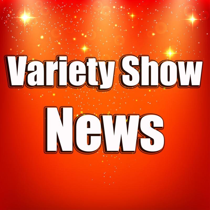 Variety Show News
