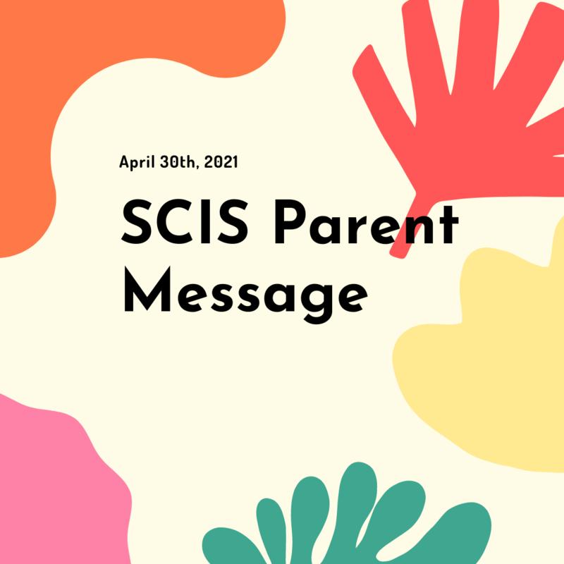 SCIS Parent Message: April 30th, 2021 Featured Photo