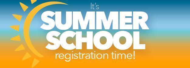Summer School Registration is Now Open